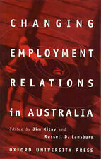 CHANGING EMPLOYMENT RELATIONS IN AUSTRALIA., Kitay, Jim and Russell D. Lansbury.