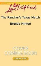 The Rancher's Texas Match (Lone Star Cowboy League: Boys Ranch), Minton, Brenda,