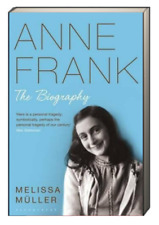 Anne Frank the Biography Revised & Updated  by Melissa Muller (Paperback)