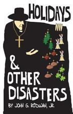 Holidays and Other Disasters by John G. Rodwan (2013, Paperback)