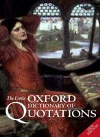 The Little Oxford Dictionary of Quotations. 9780198662662