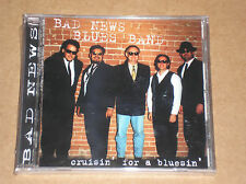 BAD NEWS BLUES BAND - CRUISIN' FOR A BLUESIN' - CD SIGILLATO (SEALED)