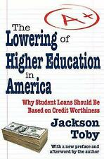 The Lowering of Higher Education in America: Why Student Loans Should Be Based o