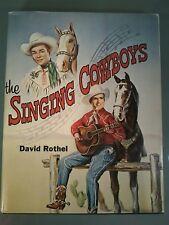 The Singing Cowboys~ Signed by Author David Rothel 1979