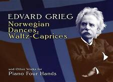 Norwegian Dances, Waltz-Caprices and Other Works for Piano Four Hands (Dover Mus
