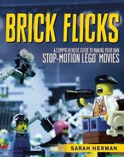 Brick Flicks: A Comprehensive Guide to Making Your Own Stop-Motion LEGO Movie...