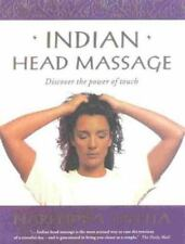 Indian Head Massage : Discover the Power of Touch by Narendra Mehta (2000, PB)