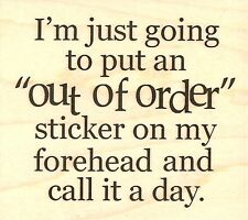 OUT OF ORDER Saying Wood Mounted Rubber Stamp IMPRESSION OBSESSION D17204 New