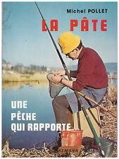 POLLET Michel - LA PATE - UNE PECHE QUI RAPPORTE - 1984