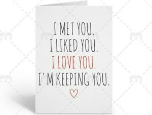 Anniversary card I Met You I Liked you I love you I'm keeping you Birthday Love