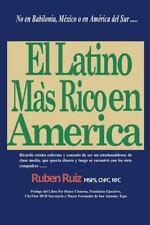 El Latino Mas Rico en America : No en Babilonia, M�xico, Espa�a, Puerto Rico,...