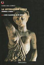 LA LETTERATURA GRECA STORIA E TESTI VOL.3 - L'età classica. Il IV secolo