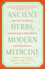 Ancient Herbs, Modern Medicine : Improving Your Health by Combining Chinese...