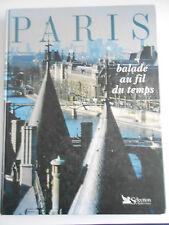 PARIS   balade au fil du temps , très beau livre de 380 pages