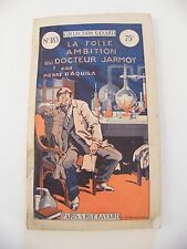 la folle ambition du Docteur Jarmoy Pierre d'Acquila N°183 Collection Bayard