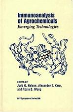 Immunmoanalysis of Agrochemicals : Emerging Technologies by Nelson