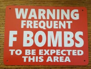 Funny Warning Signs - FREQUENT F BOMBS - Man Cave, Garage, Work Shop, Office Bar