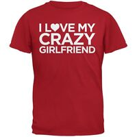I Love My Crazy Girlfriend Red Adult T-Shirt