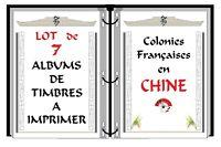 Lot de 7 Albums de timbres à imprimer COLONIES FRANÇAISES EN CHINE