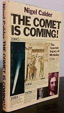 The Comet Is Coming! By Nigel Calder, Hardback Copyright 1981 Halley's Comet