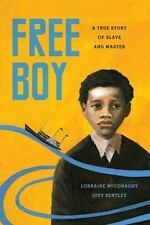 NEW - Free Boy: A True Story of Slave and Master (V. Ethel Willis White Books)