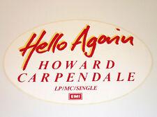 ORIGINAL HOWARD CARPENDALE HELLO AGAIN AUFKLEBER STICKER EMI LP MC SINGLE SELTEN