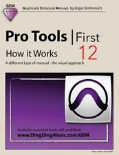 Pro Tools - First 12 - How It Works : A Different Type of Manual - The Visual...