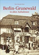 Berlin Grunewald in alten Aufnahmen Stadt Bilder Geschichte Bildband Buch Fotos