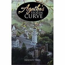 Agatha's Stolen Curve by Hensley Tran (2013, Paperback)