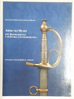 E. Arrigoni - Armi nei Musei del Risorgimento e di Storia Contemporanea ed. 1988