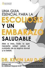 Una guia esencial para la escoliosis y un embarazo saludable (segunda edición):