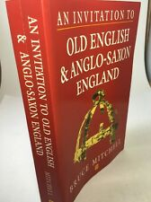 NEW An Invitation to Old English and Anglo-Saxon England by Bruce Mitchell Paper