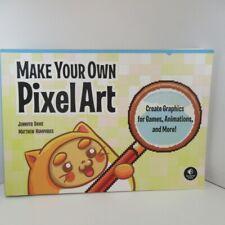 Make Your Own Pixel Art Jennifer Dawe Matthew Humphries Tutorial Paperback 2019
