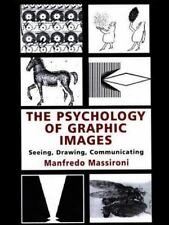 The Psychology of Graphic Images: Seeing, Drawing, Communicating-ExLibrary