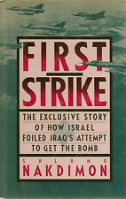 First Strike Story Of How Israel Foiled Iraq's Attempt To Get The Bomb/Nakdimon