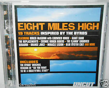 UNCUT - EIGHT MILES HIGH 19 TRACKS INSPIRED BY THE BYRDS(FREE UK POST)