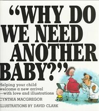 Why Do We Need Another Baby?: Helping Your Child W