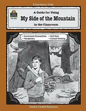 A Guide for Using My Side of the Mountain in the Classroom (Literature Unit)