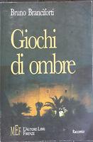 Giochi di ombre - Branciforti - L'Autore Libri Firenze,2006 - R
