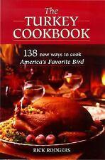 The Turkey Cookbook: 138 New Ways to Cook America's Favorite Bird