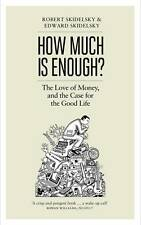 (Good)-How Much is Enough?: Money and the Good Life (Hardcover)-Skidelsky, Edwar