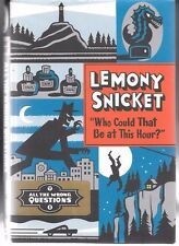 Who Could Iit be at this Hour? All the Wrong Questions #1 HC Lemony Snicket