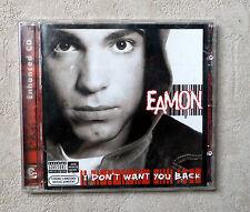 "CD AUDIO MUSIQUE INT / EAMON ""I DON'T WANT YOU BACK"" 16T 2004 CD ALBUM JIVE"