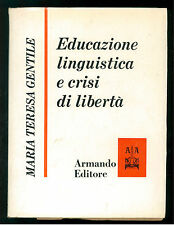 GENTILE MARIA TERESA EDUCAZIONE LINGUISTICA CRISI LIBERTA' ARMANDO 1966