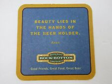 "Coaster ~ ROCK BOTTOM Brewery: Beauty Lies in the Hands of the Beer Holder"" Anon"