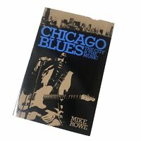 Chicago Blues : The City and the Music by Ronald M. Radano and Mike Rowe...