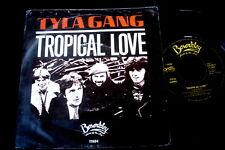 "TYLA GANG/TROPICAL LOVE/BESERKLEY/HOLLAND 7"" SP"