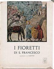 I fioretti di San Francesco illustrati da Giotto Libreria Fiorentina 1960  L5708