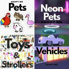 Adopt Me Pets / Neon / Mega / Toys / Strollers / Vehicles *read description*