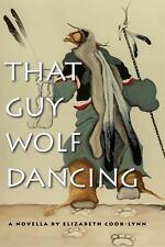 American Indian Studies: That Guy Wolf Dancing (2014, Paperback)